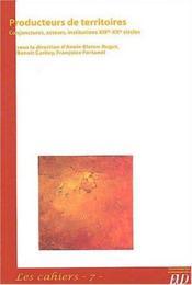 Producteurs de territoires : conjonctures, acteurs, institutions XIXe-XXe siècles - Couverture - Format classique