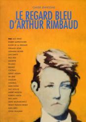 Le regard bleu d'Arthur Rimbaud - Couverture - Format classique