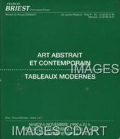 Art Abstrait Et Contemporain. Tableaux Modernes. [lagage. De Stael. Zao Wou-Ki. Quentin. Bertini. Reth. Vasarely. Hartung. Zack. Helman. Goetz. Jan. Clave. Adami. Deschamps. Cesar. Takis. Arman. Malaval. Erro. Oppenheim. Soto ]. 06/11/1990-08/11/1990. (P - Couverture - Format classique