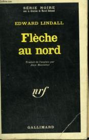 Fleche Au Nord. Collection : Serie Noire N° 1163 - Couverture - Format classique