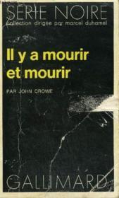 Collection : Serie Noire N° 1635 Il Y A Mourir Et Mourir - Couverture - Format classique