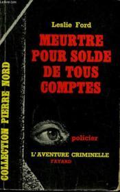 Meurtre Pour Solde De Tous Comptes. Collection L'Aventure Criminelle N° 67 - Couverture - Format classique