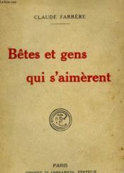 Betes Et Gens Qui S'Amerent. - Couverture - Format classique