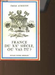 France Du Xxe Siecle Ou Vas-Tu ? - Couverture - Format classique