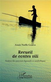 Recueil de contes vili ; analyse des parcours figuratifs et symboliques - Couverture - Format classique