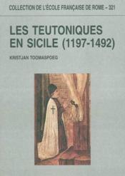 Les Teutoniques En Sicile (1197-1492) - Couverture - Format classique