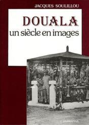 Douala, un siecle en images - Couverture - Format classique