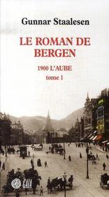 Le roman de bergen, 1900 l'aube t.1 - Intérieur - Format classique