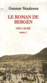 Le roman de bergen, 1900 l'aube t.1 - Couverture - Format classique