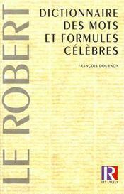 Le Dictionnaire Des Mots Et Formules Celebres ; 10e Edition Reliee - Intérieur - Format classique