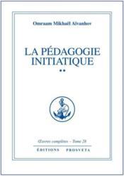 Oeuvres Completes T.28 ; La Pédagogie Initiatique T.2 - Couverture - Format classique
