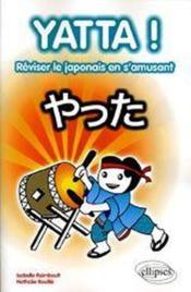 Yatta ! ; réviser le japonais en s'amusant - Couverture - Format classique