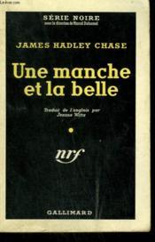 Une Manche Et La Belle. ( The Collection : Serie Noire N° 187 - Couverture - Format classique