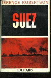 Suez Ou Comment La Paix Fut Sauvee. - Couverture - Format classique