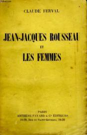Jean-Jacques Rousseau Et Les Femmes. - Couverture - Format classique
