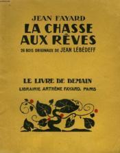 La Chasse Aux Reves. 26 Bois Originaux De Jean Lebedeff. Le Livre De Demain N° 215. - Couverture - Format classique