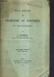 Pour Reussir Le Probleme De Physique Au Baccalaureat / 2e Edition Revue Et Augmentee. - Couverture - Format classique