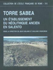 Torre Sabea Un Etablissement Du Neolithique Ancien En Salento, Sous La Direction De Guilaine (J.) Et - Couverture - Format classique