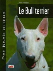 Le bull terrier - Couverture - Format classique