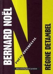 Bernard Noël ; poète épithélial - Intérieur - Format classique