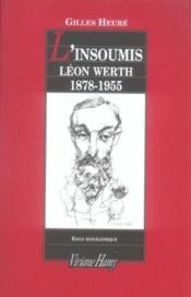 L'insoumis ; Léon Werth, 1878-1955 - Couverture - Format classique