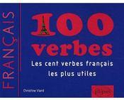 100 verbes ; les cent verbes français les plus utiles & les plus utilisés - Couverture - Format classique