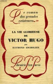 La Vie Glorieuse De Victor Hugo - Couverture - Format classique