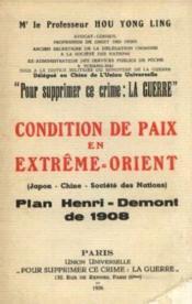 Condition de paix en Extrême-Orient: Japon, Chine, Société des nations. Plan Henri-Demont de 1908 proposé aux alliés en 1918. - Couverture - Format classique