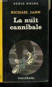 Collection : Serie Noire N° 1944 La Nuit Cannibale - Couverture - Format classique