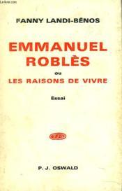 Emmanuel Robles Ou Les Raisons De Vivre. Essai. - Couverture - Format classique