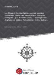 Los Flous dé lo mountagno, poésies patoises amusantes, pastorales, descriptions, dialogues comiques... par Alvernhe Louis,... ouvrage suivi de plusieurs poésies françaises du même auteur... [Edition de 1880] - Couverture - Format classique
