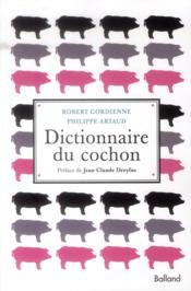 DICTIONNAIRE DU COCHON (éd. revue et augmentée) - Couverture - Format classique