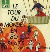 Voyage Autour De Ma Table... Le Tour Du Monde En 80 Plats Et 200 Recettes Succulentes - Couverture - Format classique