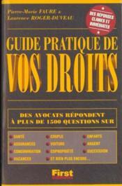 Guide Pratique De Vos Droits. Des Avocats Répondent A Plus De 1500 Questions Sur : Santé, Assurances, Consommation, Vacances... - Couverture - Format classique