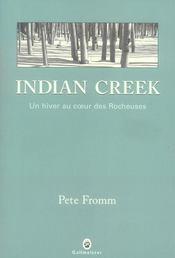 Indian creek ; un hiver au coeur des rocheuses - Intérieur - Format classique