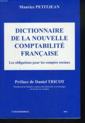 Dictionnaire de la nouvelle comptabilite francaise ; les obligations pour les comptes sociaux - Couverture - Format classique