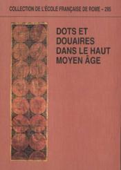 Dots Et Douaires Dans Le Haut Moyen Age Sous La Direction De Bougard (Fr.), Feller (L.), Et Le Jan - Couverture - Format classique