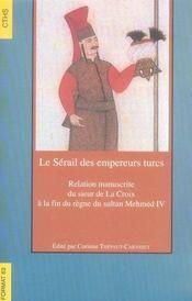 Le Serail Des Empereurs Turcs Correspondance Des Ambassadeurs Ottomans Et Du Roi - Intérieur - Format classique