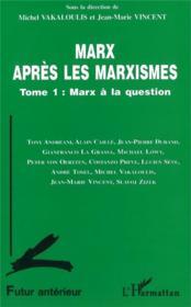 Marx après les marxismes t.1 ; Marx à la question - Couverture - Format classique