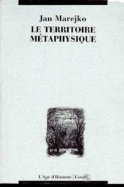 Le Territoire Metaphysique - Couverture - Format classique