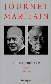 Correspondance Journet-Maritain t.5 ; 1958-1964 - Couverture - Format classique