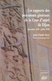 Les rapports des procureurs generaux de la cour d'appel de dijon - Couverture - Format classique