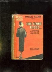 Les Drames Ignores Tome Vi: Une Femme Passe. - Couverture - Format classique