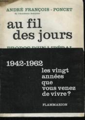Au Fil Des Jours. Propos D'Un Liberal 1942-1962. - Couverture - Format classique