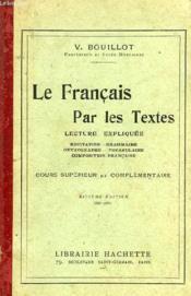 Le Francais Par Les Textes, Lecture Expliquee, Cours Superieur Et Complementaire - Couverture - Format classique