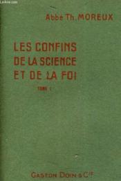Les Confins De La Science Et De La Foi - Tome 1. - Couverture - Format classique