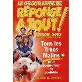 Le Grand Livre De Reponse A Tout ; Tous Les Trucs Malins Pour Economiser Au Quotidien ; Edition 2003 - Couverture - Format classique