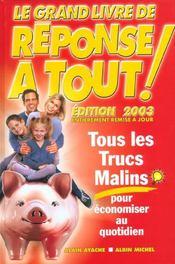 Le Grand Livre De Reponse A Tout ; Tous Les Trucs Malins Pour Economiser Au Quotidien ; Edition 2003 - Intérieur - Format classique