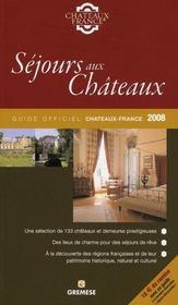 Sejours Aux Chateaux - Guide Officiel Chateaux France 2008 - Intérieur - Format classique