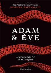 Adam et Eve ; l'histoire sans fin de nos origines - Couverture - Format classique